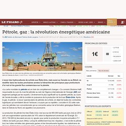 Pétrole, gaz : la révolution énergétique américaine