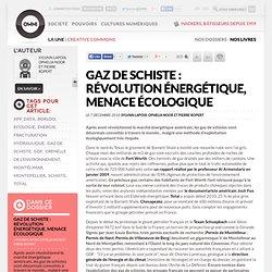 Gaz de schiste : révolution énergétique, menace écologique