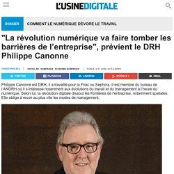 """""""La révolution numérique va faire tomber les barrières de l'entreprise"""", prévient le DRH Philippe Canonne"""