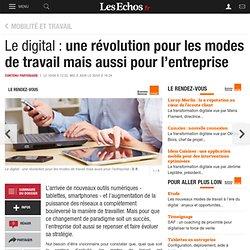 Le digital : une révolution pour les modes de travail mais aussi pour l'entreprise, Dossiers thema