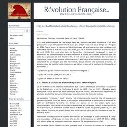 1793-94 : La Révolution abolit l'esclavage. 1802 : Bonaparte rétablit l'esclavage