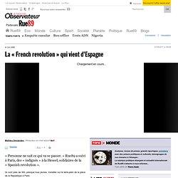 """La """"French revolution"""" qui vient d'Espagne"""