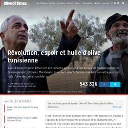 OLIVEOILTIMES 12/03/18 Révolution, espoir et huile d'olive tunisienne