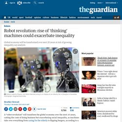 Robot revolution: rise of 'thinking' machines could exacerbate inequality