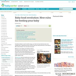 Baby food revolution: New rules for feeding your baby