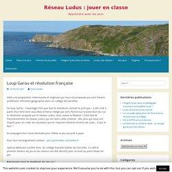 Loup Garou et révolution française – Réseau Ludus : jouer en classe