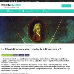 La Révolution française : « la faute à Rousseau » ?