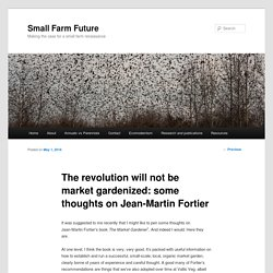 The revolution will not be market gardenized: some thoughts on Jean-Martin Fortier