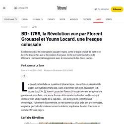 BD : 1789, la Révolution vue par Florent Grouazel et Younn Locard, une fresque colossale - Livres