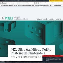 NX, Ultra 64, Revolution… Petite histoire de Nintendo à travers ses noms de code