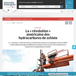 La « révolution » américaine des hydrocarbures de schiste