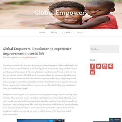 Global Empowers: Revolution to experience improvement in social life