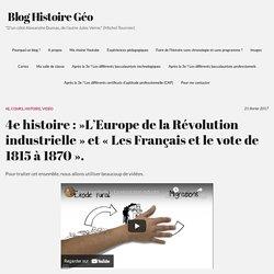 4e histoire :»L'Europe de la Révolution industrielle» et «Les Français et le vote de 1815 à 1870». – Blog Histoire Géo