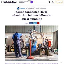 Usine connectée : la 4e révolution industrielle sera aussi humaine