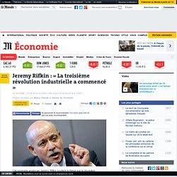 Jeremy Rifkin: «La troisième révolution industrielle a commencé»