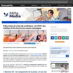 Fake news, méfiance et crise de confiance : en 2017, les médias d'info feront eux aussi campagne