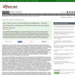 Les UACO 2011 et la révolution médiatique : Faut-il abandonner le pilotage de l'information aux passagers du net ? (2/2)