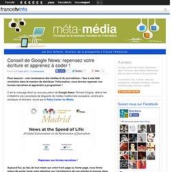 Conseil de Google News: repensez votre écriture et apprenez à coder