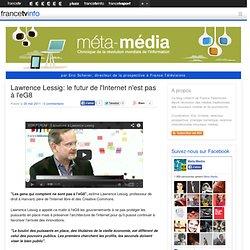 Lawrence Lessig: le futur de l'Internet n'est pas à l'eG8