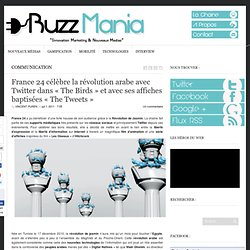 """France 24 célèbre la révolution arabe avec Twitter dans """"The Birds"""" et avec ses affiches baptisés """"The Tweets"""""""