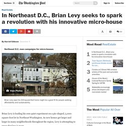 In Northeast D.C., Brian Levy seeks to spark a revolution with his innovative micro-house