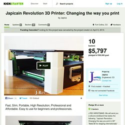 Japicain Revolution 3D Printer: Changing the way you print by Japica