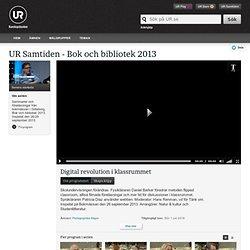 Samtiden - Bok och bibliotek 2013 : Digital revolution i klassrummet