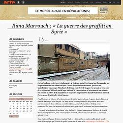 Rima Marrouch : «La guerre des graffiti en Syrie»