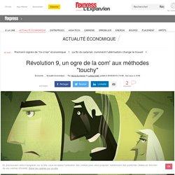 """Révolution 9, un ogre de la com' aux méthodes """"touchy"""""""
