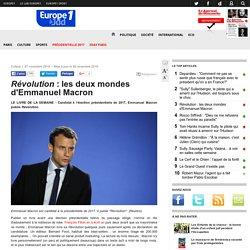 Révolution : les deux mondes d'Emmanuel Macron