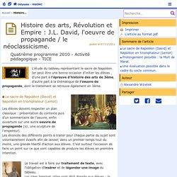 Histoire des arts, Révolution et Empire : J.L. David, l'oeuvre de propagande / le néoclassicisme.- Odyssée: Histoire Géographie Éducation civique
