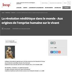 Colloques - La révolution néolithique dans le monde - Aux or...