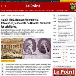 4 août 1789. Le vicomte de Noailles : le héros trop méconnu de la Révolution française. Honte !