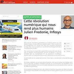 Cette révolution numérique qui nous rend plus humains Julien Fredonie, Infosys