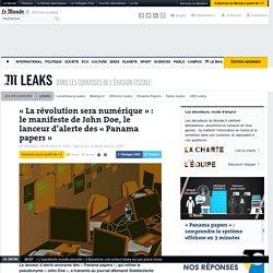 « La révolution sera numérique » : le manifeste de John Doe, le lanceur d'alerte des « Panama papers»