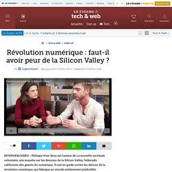 Révolution numérique : faut-il avoir peur de la Silicon Valley?