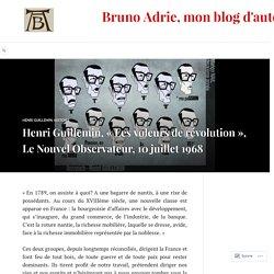 Henri Guillemin, «Les voleurs de révolution», Le Nouvel Observateur, 10 juillet 1968 – Bruno Adrie, mon blog d'auteur