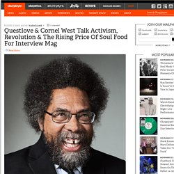 Questlove & Cornel West Talk Activism, Revolution + More For Interview Mag Okayplayer