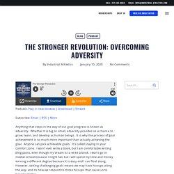 The Stronger Revolution: Overcoming Adversity