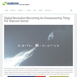 Digital Revolution Becoming An Overpowering Thing For Telecom Sector