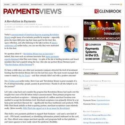 A Revolution in Payments — Payments Views from Glenbrook Partner
