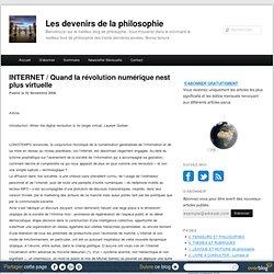 INTERNET / Quand la révolution numérique n'est plus virtuelle… - Les devenirs de la philosophie à Paris 8