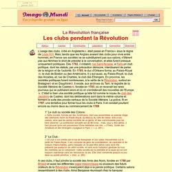 La Révolution française : les clubs politiques.