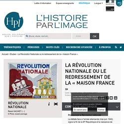 La Révolution Nationale ou le redressement de la « maison France »