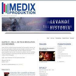 Gustav III – Del 2 – En tid av revolution och reformer : Medix Produktion AB