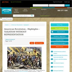American Revolution - Highlights - TAXATION WITHOUT REPRESENTATION