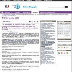 Les temps forts de la Révolution Française : Une enquête autour de Robespierre et d'une jeune fille Cécile Renaud ou comment comprendre la période de laTerreur.