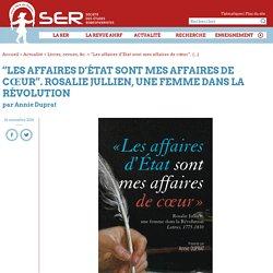 """""""Les affaires d'État sont mes affaires de cœur"""". Rosalie Jullien, une femme dans la Révolution - Société des Études Robespierristes"""