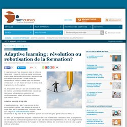 Adaptive learning : révolution ou robotisation de la formation?