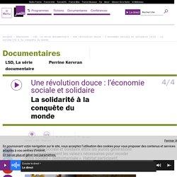Une révolution douce : l'économie sociale et solidaire (4/4) : La solidarité à la conquête du monde